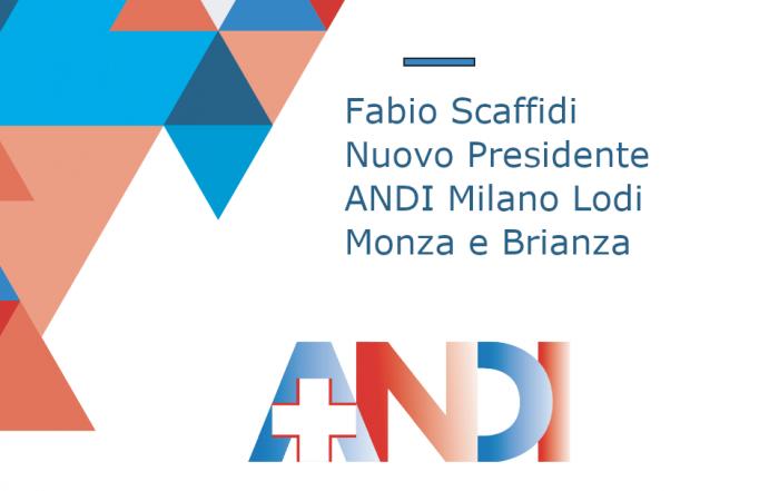 Fabio Scaffidi, nuovo Presidente ANDI Milano Lodi Monza e Brianza